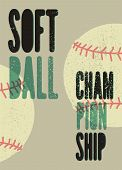 Softball Championship Typographical Vintage Grunge Style Poster. Retro Vector Illustration. poster