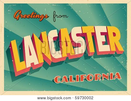 Vintage Touristic Greeting Card - Lancaster, California - Vector EPS10. Grunge effects can be easily removed for a brand new, clean sign.