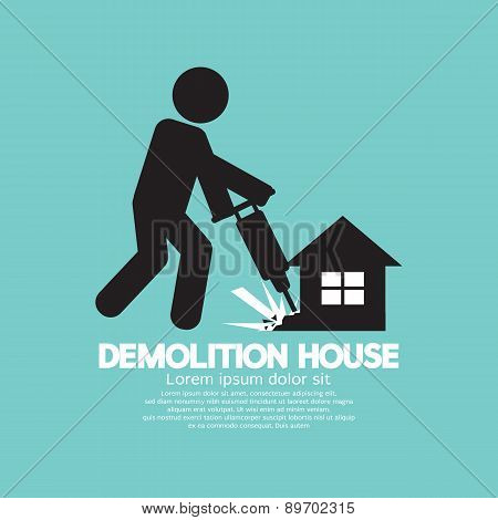 Symbol Of A Worker Using Drill To Demolish A House.