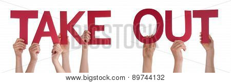 People Hands Holding Red Straight Word Take Out