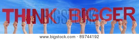 Hands Hold Red Straight Word Think Bigger Blue Sky