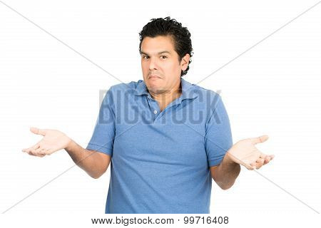 Not Sure Latino Man Shoulders Shrugging Hands Up
