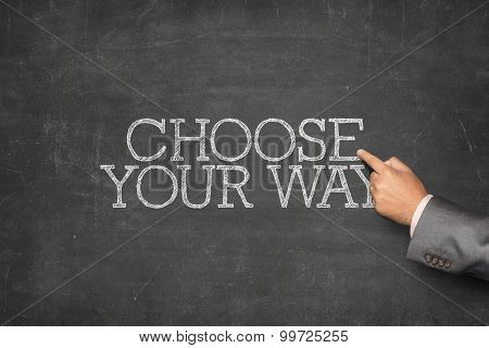 Choose your way text on blackboard