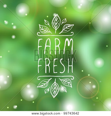 Farm fresh - product label on blurred background.