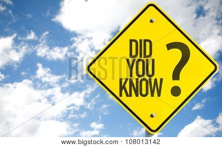 Did You Know? sign with sky background