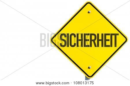 Safety (in German) sign isolated on white background