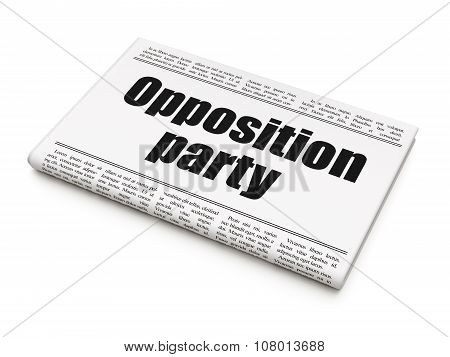 Political concept: newspaper headline Opposition Party