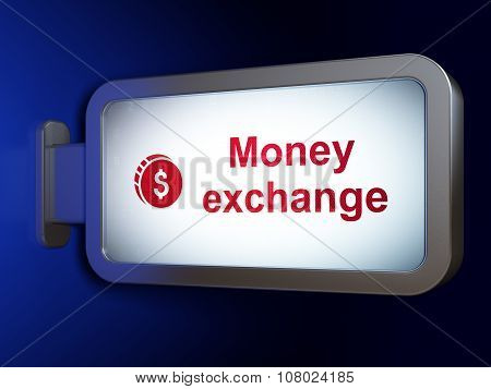 Currency concept: Money Exchange and Dollar Coin on billboard background