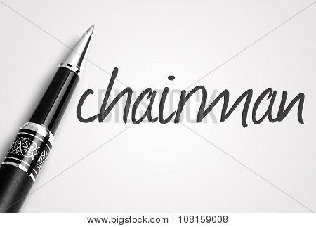 Pen Writes Chairman  On Paper