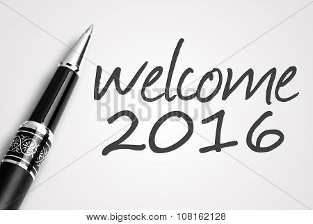 Pen Writes 2016 Welcome On Paper