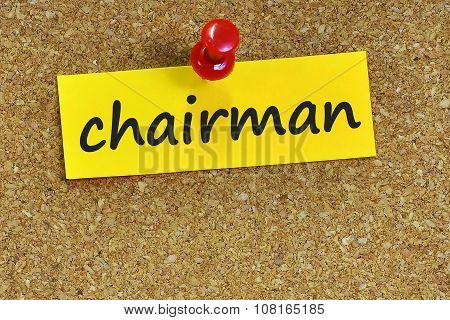 Chairman Word On Notes Paper With Cork Background