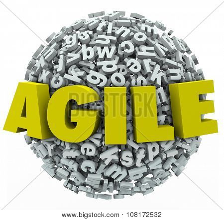 Agile word in 3d letters ona  ball or sphere to illustrate adapting or changing with innovation