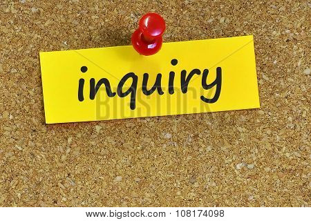 Inquiry  Word On Notes Paper With Cork Background