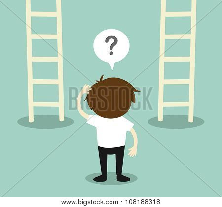 Business concept, Businessman confuse about two ladder. Vector illustration.