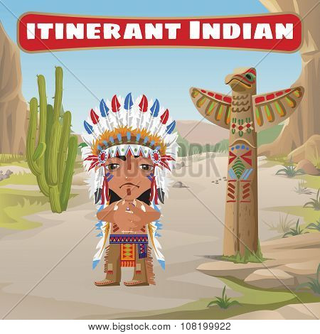 Itinerant Indian, totem and cactus