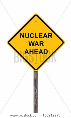Caution Sign - Nuclear War Ahead