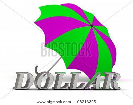 Dollar- Inscription Of Silver Letters And Umbrella