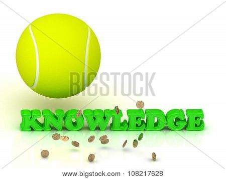 Knowledge- Bright Green Letters, Tennis Ball, Gold Money