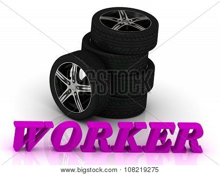 Worker - Bright Letters And Rims Machine Black Wheels