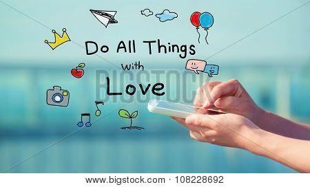 Do All Things With Love Concept With Smartphone