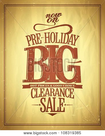 Pre-holiday big clearance sale design on a vintage paper backdrop, rasterized version.