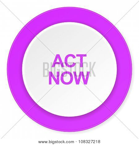 act now violet pink circle 3d modern flat design icon on white background