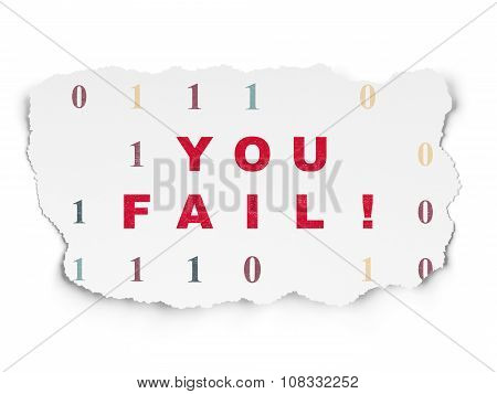 Business concept: You Fail on Torn Paper background