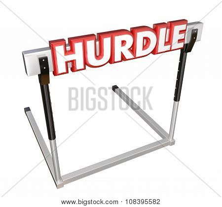Hurdle word in 3d red letters on an obstacle to overcome in a race, challenge or competition in life, work, job or career