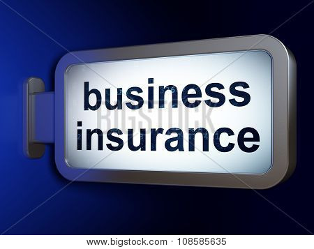 Insurance concept: Business Insurance on billboard background