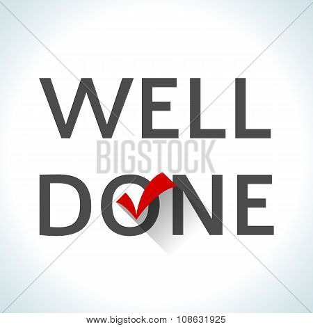 Word well done isolated on white background with check mark
