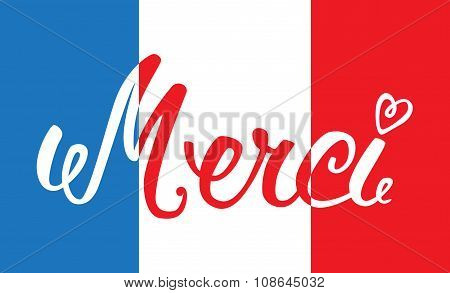 Merci Hand Lettering, Word On The Background Of The French Flag. The Handwritten Word Thank You In F