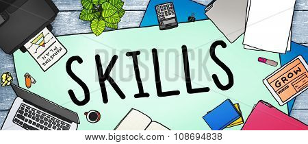 Skills Ability Capacity Talent Technique Concept