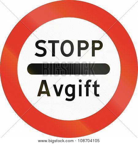 Norwegian Regulatory Road Sign - Stop For Tax