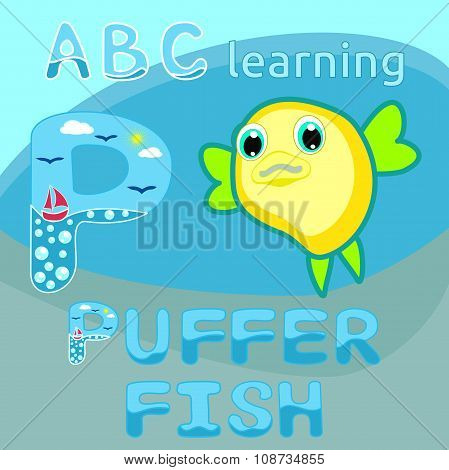 P Is For Puffer Fish Sea animal alphabet Letter P Kids learning Funny puff fish vector Blowfish cart