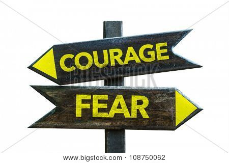 Courage - Fear signpost isolated on white background