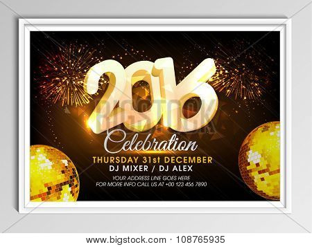 Creative Flyer or Banner design with 3D text 2016, golden disco balls and fireworks for New Year Party celebration.
