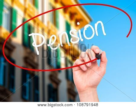 Man Hand writing Pension with black marker on visual screen.