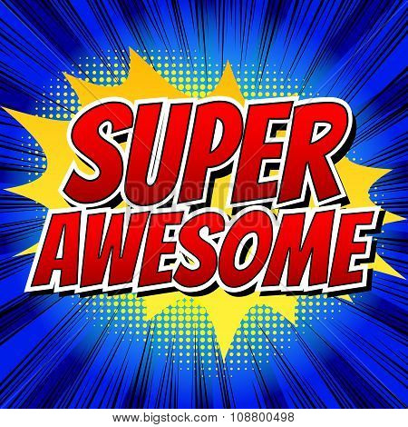Super Awesome - Comic book style word