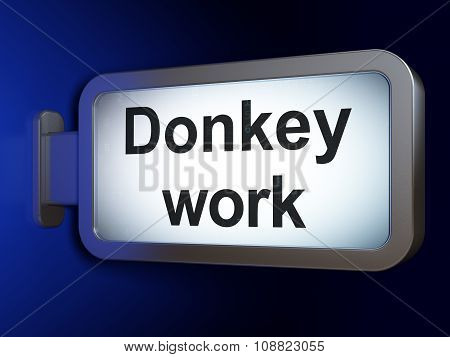 Business concept: Donkey Work on billboard background