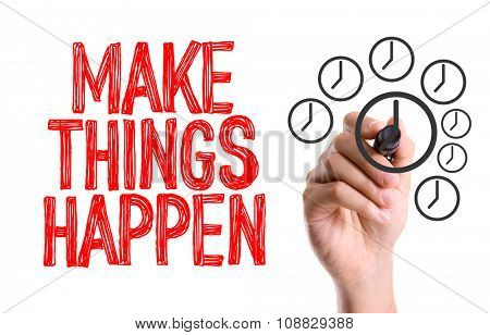 Hand with marker writing: Make Things Happen