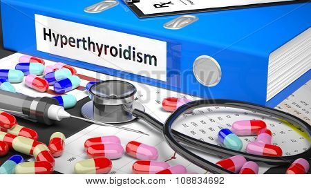 Illustration of doctor's desktop with different pills, capsules, statoscope, syringe, blue folder with label 'Hyperthyroidism'