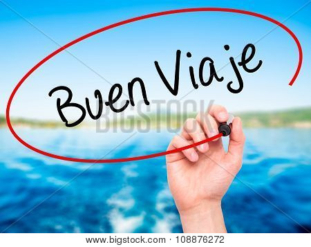 Man Hand writing Buen Viaje (Good Trip in Spanish) with black marker on visual screen