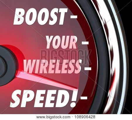 Boost Your Wireless Speed words on speedometer to illustrate how to increase your fast wireless service