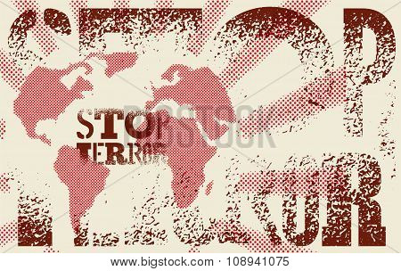 Stop terror. Typographic graffiti grunge protest poster. Vector illustration.