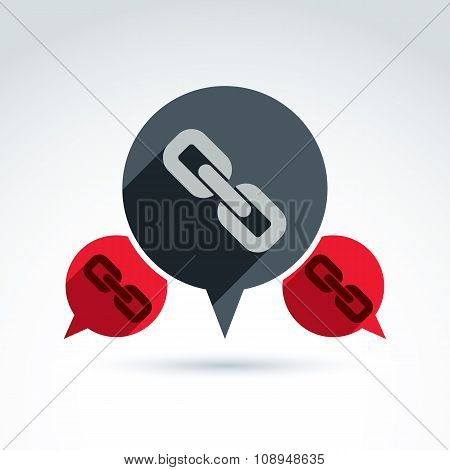 Chat On Social Relationship. Vector Speech Bubble Sign With Link Symbol. Discussion Icon.