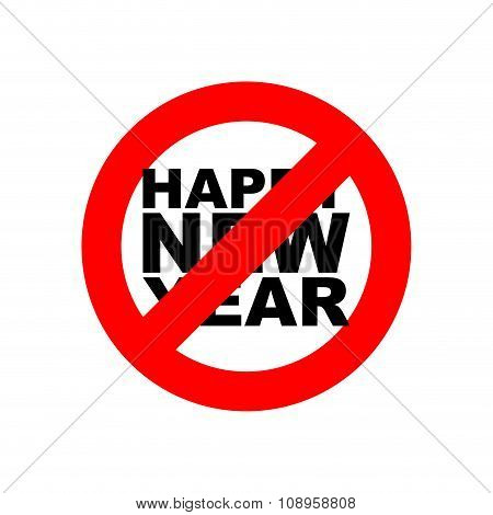 Stop Happy New Year. Signban For Holiday. Red Forbidding Road Sign.