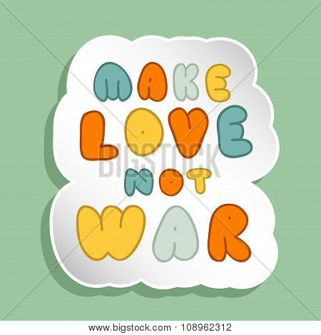 Lettering Make Love Not War