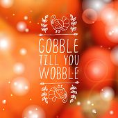 Gobble till you wobble - typographic element poster