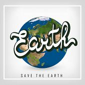 Greeting Card With Earth Day. Illustration Of Our Planet With Words, Save The Earth. Earth Day Is Ce poster