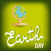 Earth Day Consept. Earth Day Illustration With Hand Drawn Word Earth, Globe. Lettering 10 poster